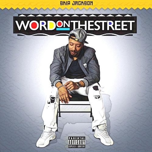 Word on the Street by Skip Jackson