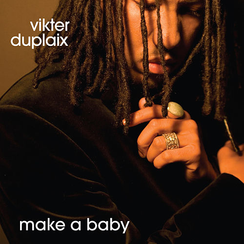 Play & Download Make A Baby by Vikter Duplaix | Napster