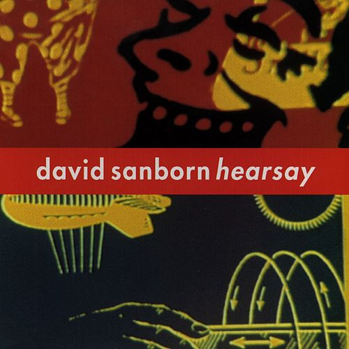 Hearsay by David Sanborn