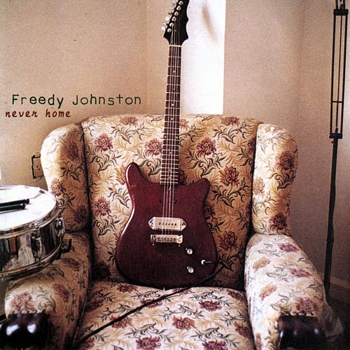 Never Home by Freedy Johnston