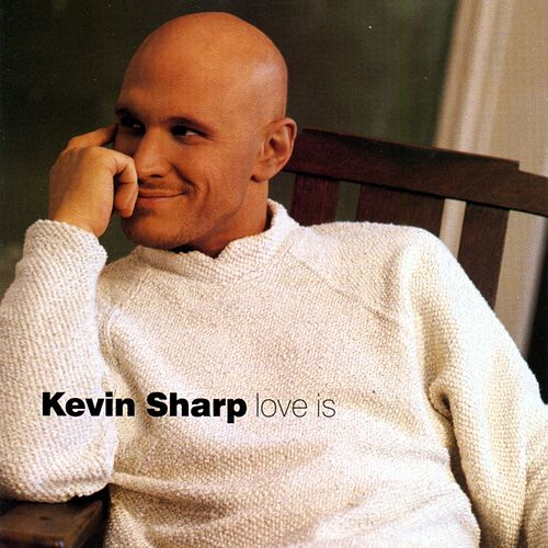Play & Download Love Is by Kevin Sharp | Napster