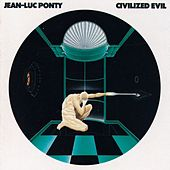 Civilized Evil by Jean-Luc Ponty
