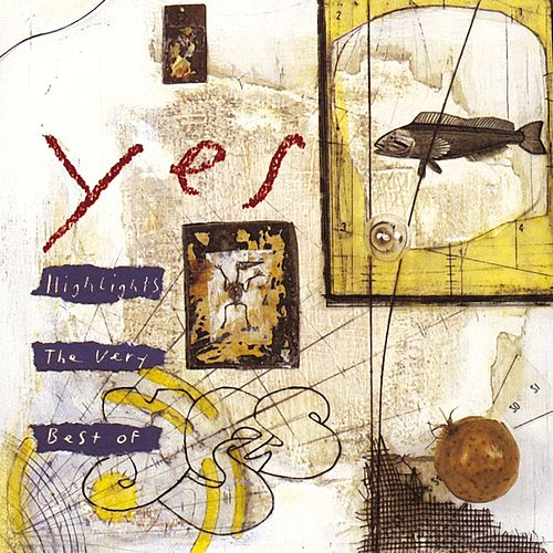 Highlights: The Very Best Of Yes by Yes
