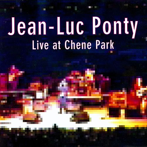 Play & Download Live At Chene Park by Jean-Luc Ponty | Napster