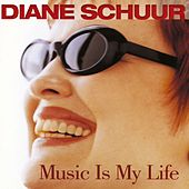 Music Is My Life by Diane Schuur