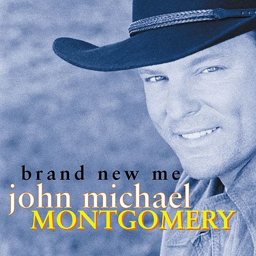 Play & Download Brand New Me by John Michael Montgomery | Napster