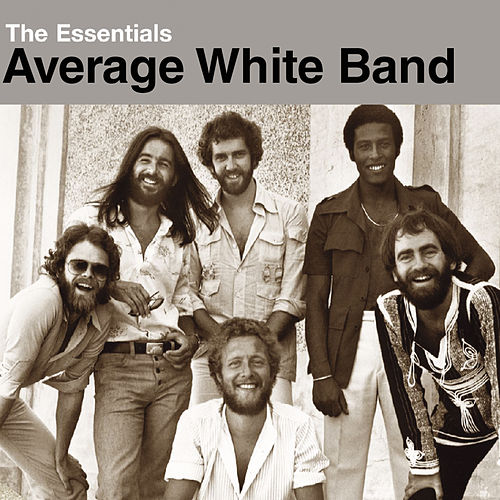The Essentials:  Average White Band by Average White Band