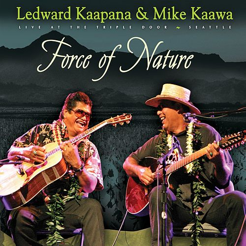 Play & Download Force Of Nature by Ledward Kaapana | Napster