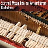 Scarlatti & Mozart: Piano and Keyboard Sonata by Charles Rosen
