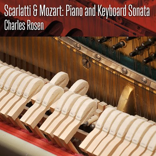 Play & Download Scarlatti & Mozart: Piano and Keyboard Sonata by Charles Rosen | Napster