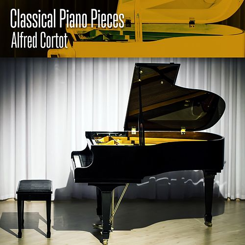 Classical Piano Pieces by Alfred Cortot