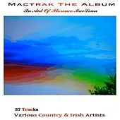 Play & Download Mactrak: The Album in Aid of Florence MacLean by Various Artists | Napster