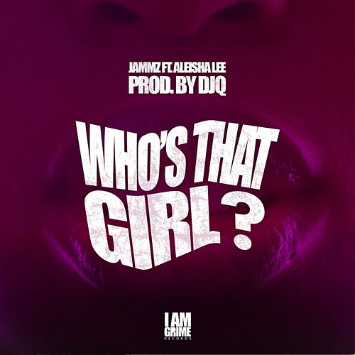 Play & Download Who's That Girl? by Jammz | Napster
