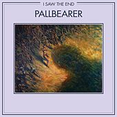 I Saw the End (Single) by Pallbearer