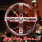 Play & Download Big City Dream by Brother Firetribe | Napster