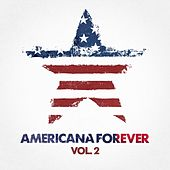 Americana Forever, Vol. 2 by Various Artists