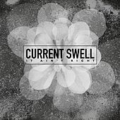 Play & Download It Ain't Right by Current Swell | Napster