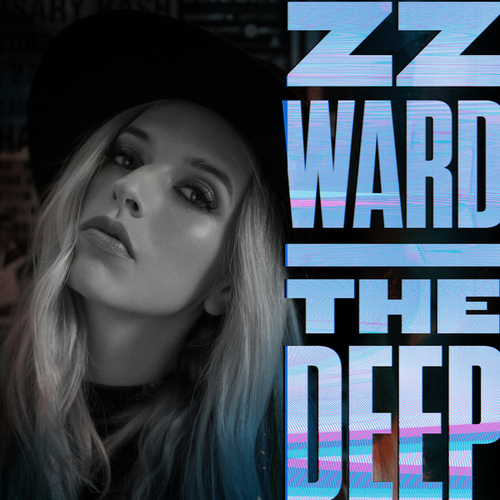 Play & Download The Deep by ZZ Ward | Napster