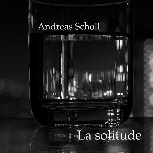 Play & Download La Solitude by Andreas Scholl | Napster