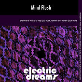 Play & Download Mind Flush by Electric Dreams  | Napster