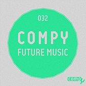Play & Download Compy Future Music, Vol.032 by Various Artists   Napster