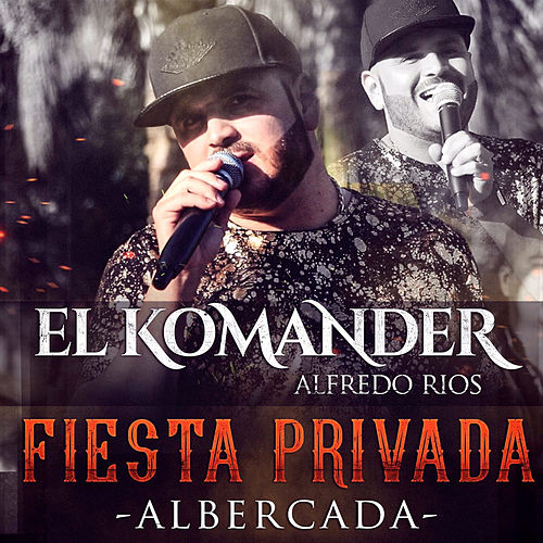 Play & Download Fiesta Privada - Albercada by El Komander | Napster