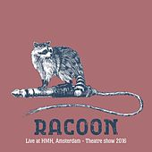 Live at Hmh, Amsterdam - Theatre Show 2016 by Racoon