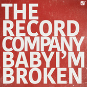 Play & Download Baby I'm Broken by The Record Company | Napster