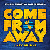 Come From Away (Original Broadway Cast Recording) by Various Artists