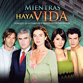 Play & Download Mientras Haya Vida, Porque Lo Ultimo Que Queda Es la Esperanza (Música de la Serie Original de TV) by Various Artists | Napster