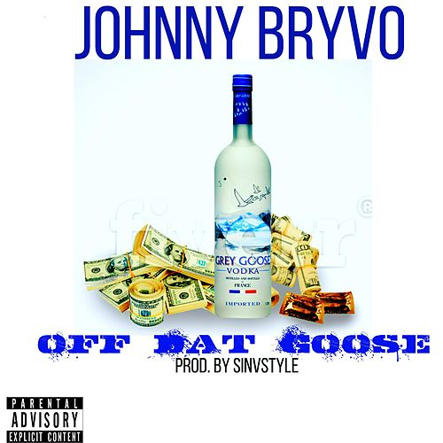 Play & Download Off Dat Goose by Johnny | Napster