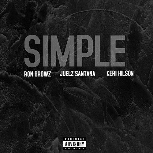 Simple (Remix) (feat. Juelz Santana & Keri Hilson) by Ron Browz