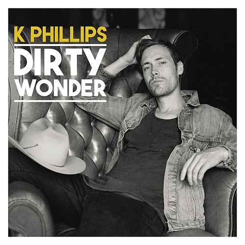 Dirty Wonder by K Phillips