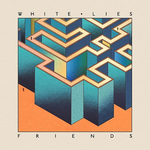 Play & Download Friends (Deluxe Version) by White Lies | Napster