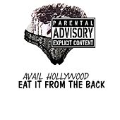 Eat It from the Back by Avail Hollywood