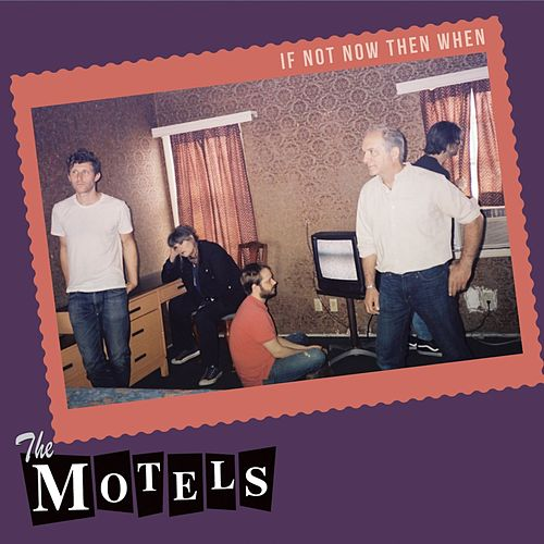 Play & Download If Not Now Then When by The Motels | Napster