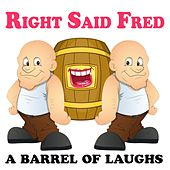 Right Said Fred: A Barrel Of Laughs by Various Artists