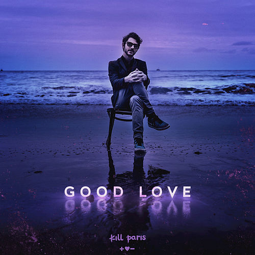 Play & Download Good Love by Kill Paris | Napster