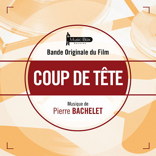 Play & Download Coup de tête (Bande originale du film) by Pierre Bachelet | Napster