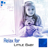 Play & Download Relax for Little Baby – Instrumental Songs for Kids, Delicate Melodies, Deep Sleep, Baby Music, Calming Sounds by Schöne Kindermusik Welt | Napster