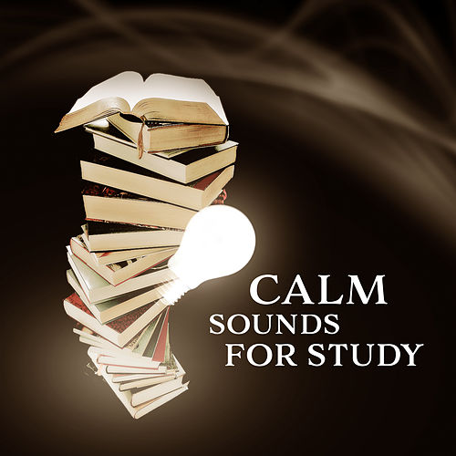 Calm Sounds for Study – Best Classical Music to Study, Music for Better Focus, Easy Listening de Intense Study Music Society