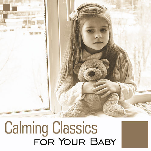 Calming Classics for Your Baby – Soothing Sounds to Relax, Stop Crying, Music for Babies, Calm Sleep de Baby Sleep Sleep