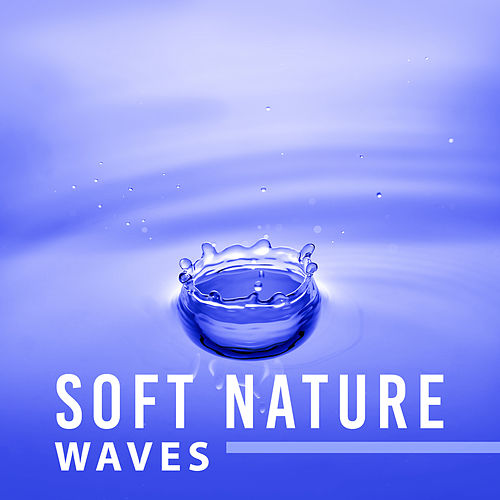 Play & Download Soft Nature Waves – Calming Sounds to Relax, Inner Peace, Harmony Sounds, Music to Rest by Calming Sounds   Napster