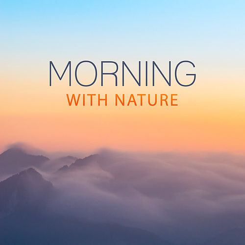 Play & Download Morning with Nature – Meditation Music, Nature Sounds for Relaxation, Singing Birds, Soothing Water, Forest Music, Relaxing Therapy by Sounds Of Nature | Napster