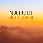 Nature Music Lounge – Calmning Sounds of Nature, New Age, Deep Relaxation, Relaxing Music Therapy by Nature Sound Series