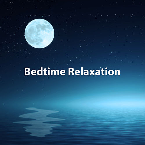 Play & Download Bedtime Relaxation – Music for Deep Sleep, Lullabies to Fall Asleep, Cure Insomnia, Best Music for Sleep by Ambient Music Therapy | Napster