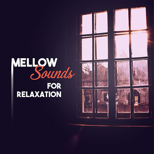 Play & Download Mellow Sounds for Relaxation – Instrumental Jazz Music, Night Jazz, Music at Evening, Soothing Piano, Smooth Jazz, Chillout by Gold Lounge | Napster