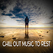Play & Download Chill Out Music to Rest – Calm Down & Relax, Rest on the Beach, Clear Mind by Ibiza Chill Out | Napster