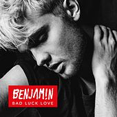 Bad Luck Love by Benjamin