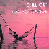 Play & Download Chill Out Electro Lounge – Deep Chill Out, Summer Melodies, Just Relax, Good Vibes Only by #1 Hits Now | Napster